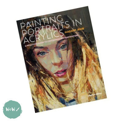Art Instruction Book - Acrylics - Painting Portraits in Acrylics by Hashim Akib