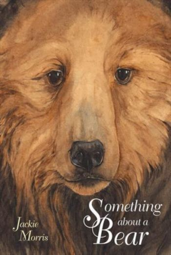 Jackie Morris- Something About a Bear