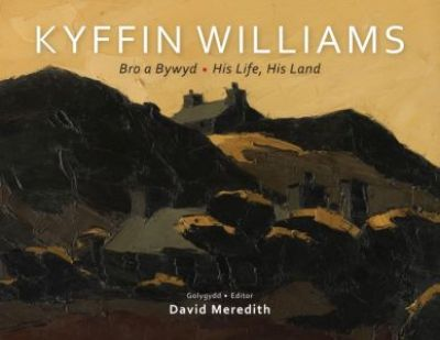 Kyffin Williams, His Life His Land- Edited by David Meredith- Softback book