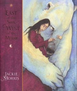 Jackie Morris - East of the Sun, West of the Moon