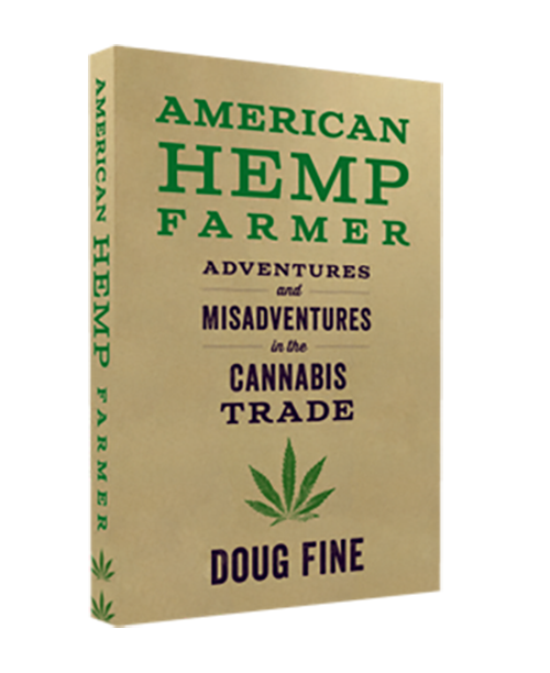 American Hemp Farmer - Adventures and Misadventures in the Cannabis Trade