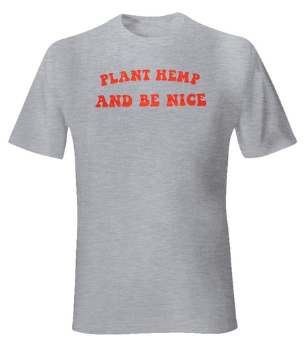 Plant Hemp and Be Nice - Men's T-shirt