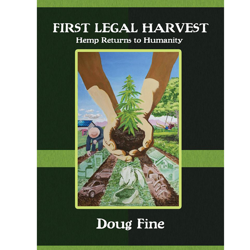 First Legal Harvest - Hemp Returns to Humanity - By Doug Fine