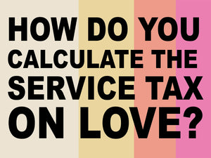 How do you calculate the service tax on love?
