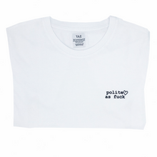 Load image into Gallery viewer, POLITE AF T-shirt | OH YAZ Beyoncé inspired fashion white Tee witte t-shirt minimalistic quote statement T-shirt sustainable clothing brand ecofashion duurzame mode ikkoopbelgisch made in Antwerp