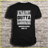 Straight Outta Darkness Whoever Believes John 3:16 T-Shirts