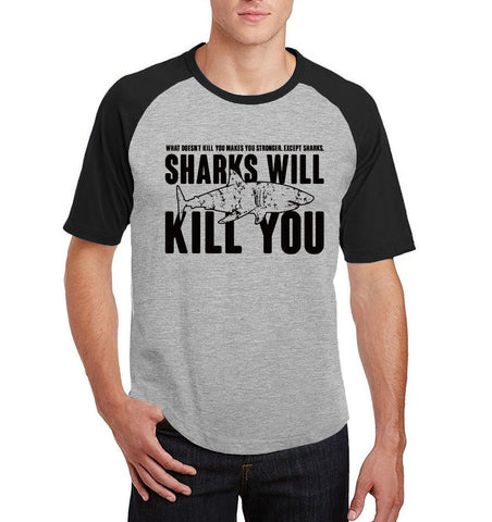 Funny  Sharks Will Kill You T Shirt - sharks jewels