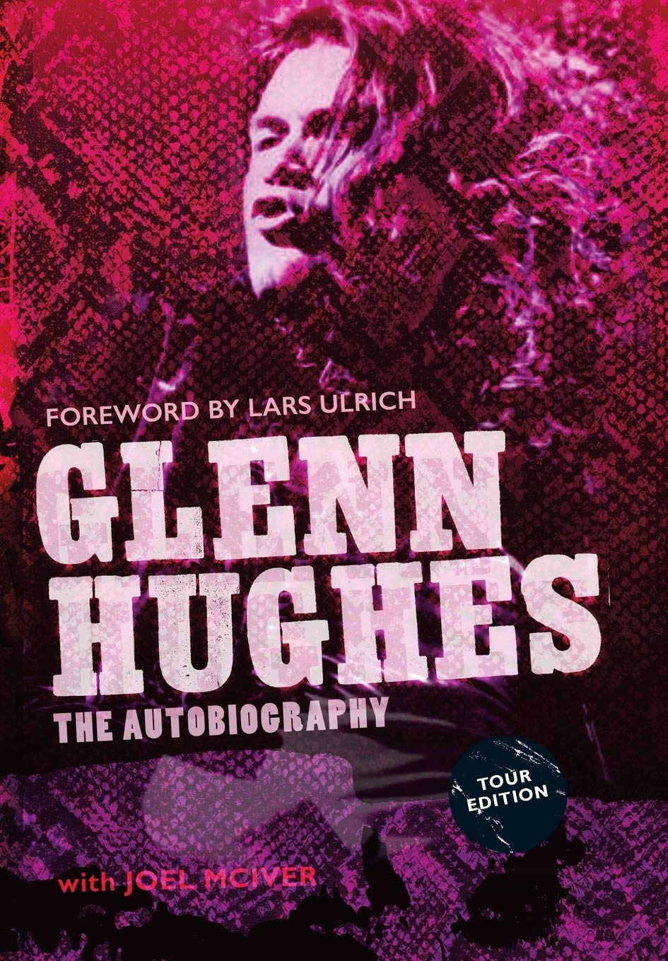 The Autiobiography Tour Edition by Glenn Hughes, Foruli Codex, ISBN 9781905792719 front cover