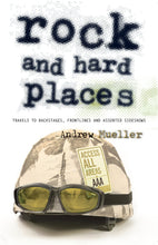 Rock and Hard Places by Andrew Mueller, Foruli Classics, ISBN 9781905792092, front cover