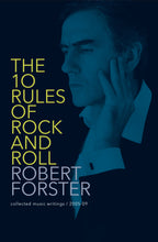 The Ten Rules of Rock and Roll by Robert Forster, Foruli Codex, ISBN 9781905792139, front cover