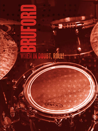 When in Doubt, Roll! by Bill Bruford, Foruli Classics, ISBN 97819057925313, front cover