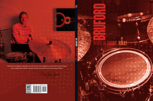 When in Doubt, Roll! by Bill Bruford, Foruli Classics, ISBN 97819057925313, cover spread