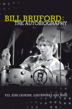 Bill Bruford: The Autobiography by Bill Bruford, Foruli Classics, ISBN 97819057925436, front cover