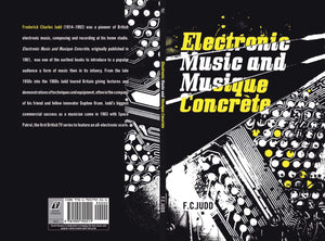 Electronic Music and Musique Concrete by FC Judd, Foruli Classics, ISBN 9781905792511, cover spread