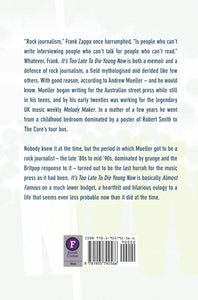 It's Too Late To Die Young Now by Andrew Mueller, Foruli Codex, ISBN 9781905792566, back cover