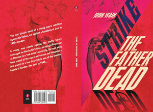 Strike the Father Dead by John Wain, Foruli Fiction, ISBN 9781905792573, cover spread