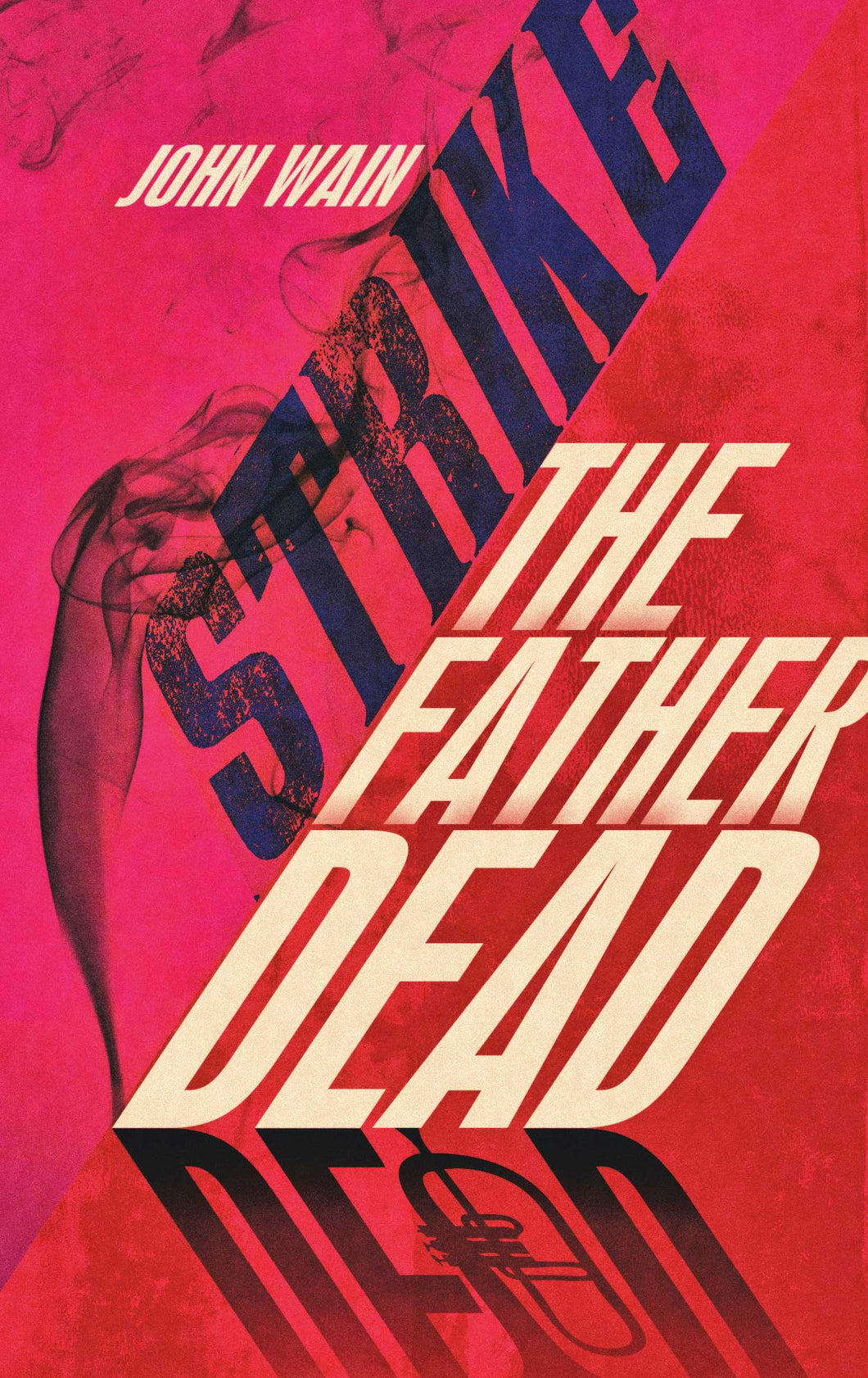 Strike the Father Dead by John Wain, Foruli Fiction, ISBN 9781905792573, front cover