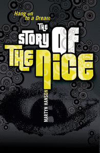 The Story of The Nice: Hang on to a Dream by Martyn Hanson, Foruli Classics, ISBN 9781905792610, front cover