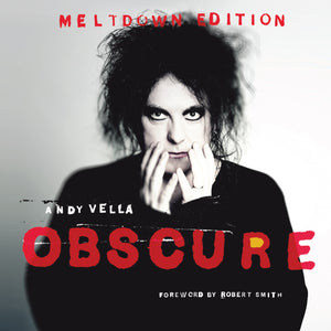 Meltdown Edition of Obscure: Observing The Cure by Andy Vella, Foruli Codex, ISBN 9781905792726, front cover