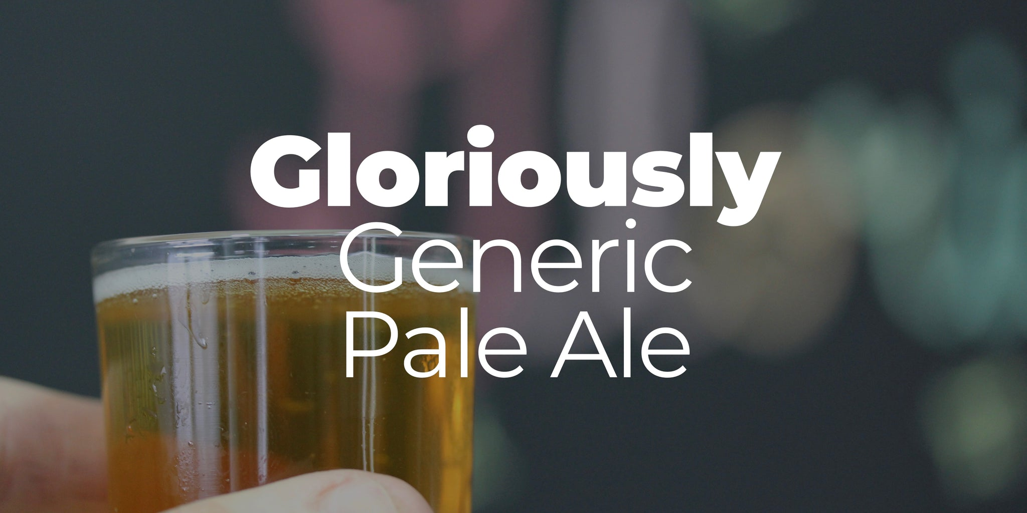 April 2019 Beer of the Month: Gloriously Generic Pale Ale