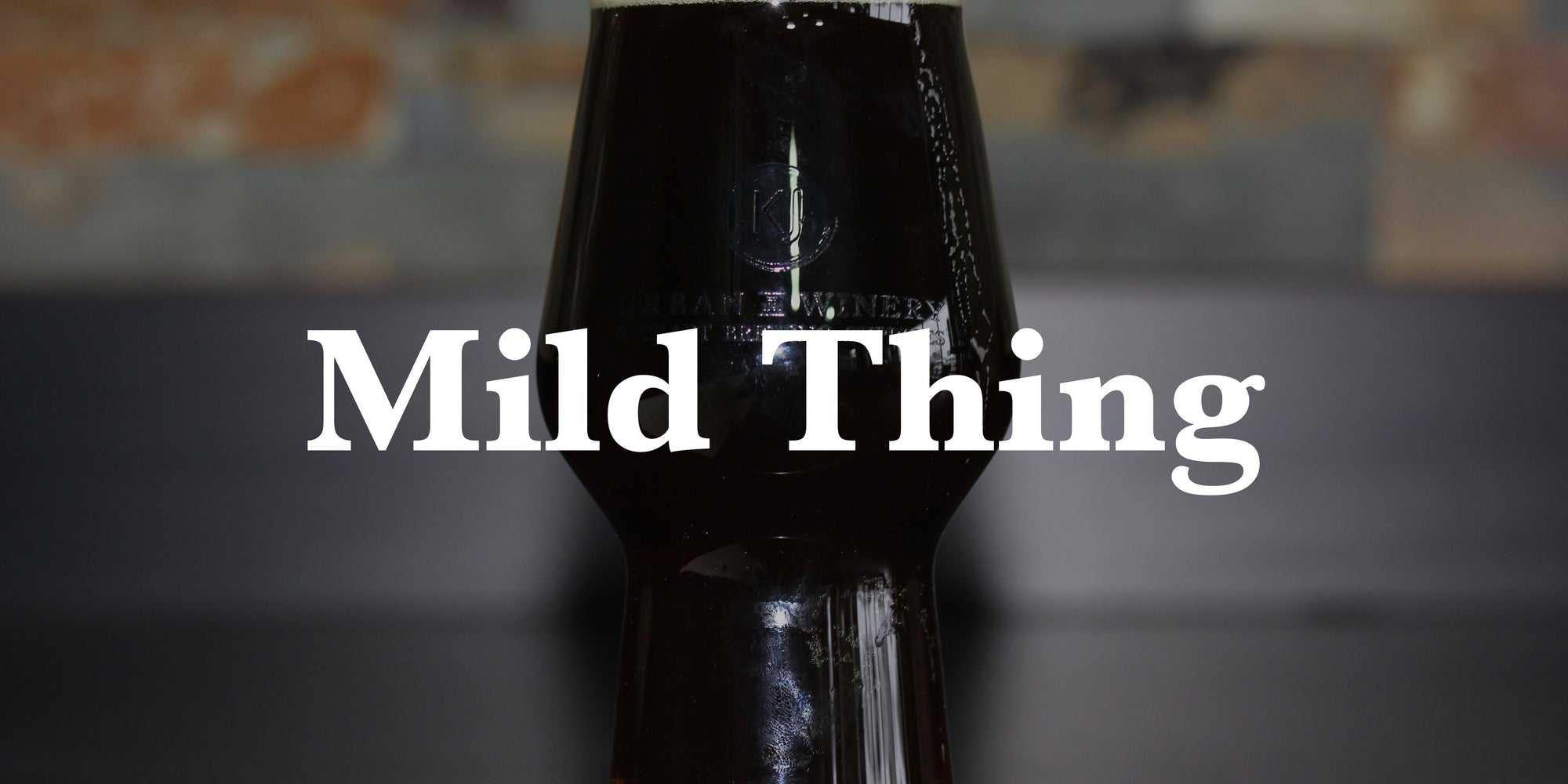 Mild Thing - March 2019 Beer of the Month