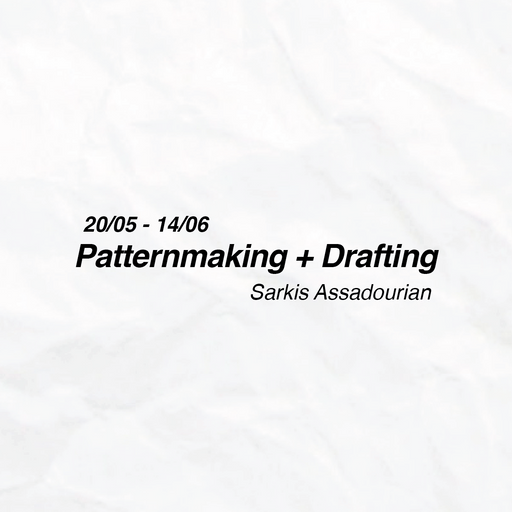 Pattern Making + Drafting by Sarkis Assadourian