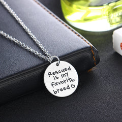 Rescued Is My Favorite Breed Pet Rescue Necklace - jewelrymim