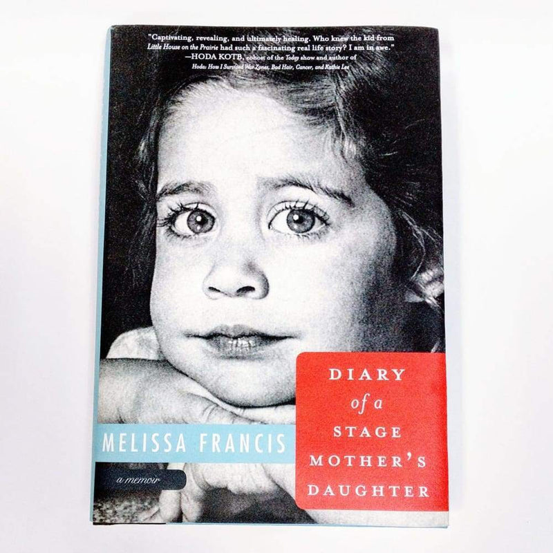 Diary of a Stage Mother's Daughter: A Memoir - Keuka Outlet