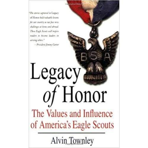 Legacy of Honor : The Values and Influence of America's Eagle Scouts - Keuka Outlet