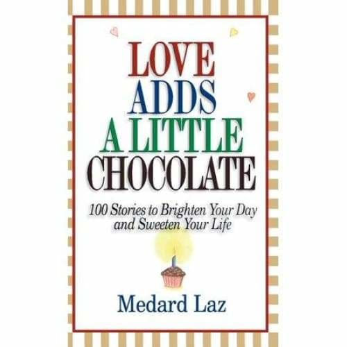Love Adds a Little Chocolate - by Medard Laz (Hardcover)