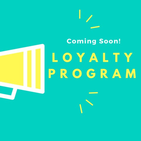 Loyalty Program - Coming Soon!