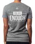 "Women's V Neck T Shirts | Women's inspirational v-neck heather grey t shirt ""You are Enough"" design back view"