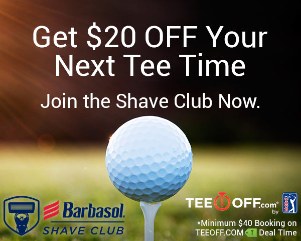 Barbasol Offer - Get $20 Off Your Next Tee Time