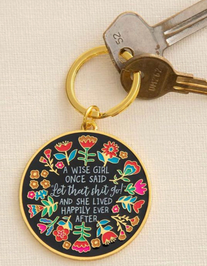 Natural Life Enamel Keychain -A Wise Girl Once Said