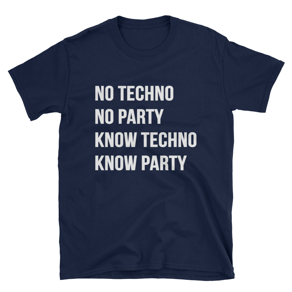 Know Techno Know Party T-Shirt