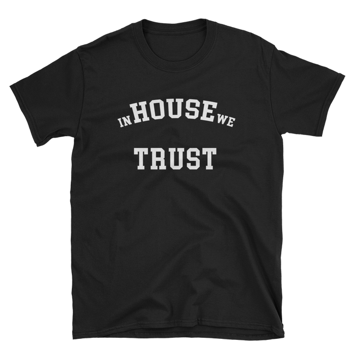 In House We Trust T-Shirt