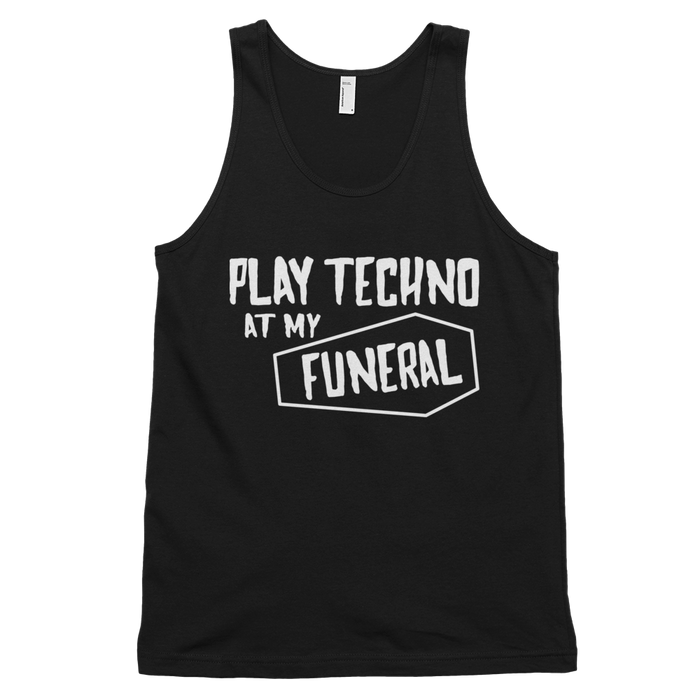 Play Techno At My Funeral Tank Top