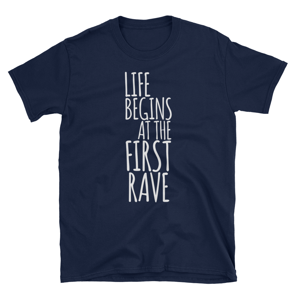 Life Begins At The First Rave T-Shirt
