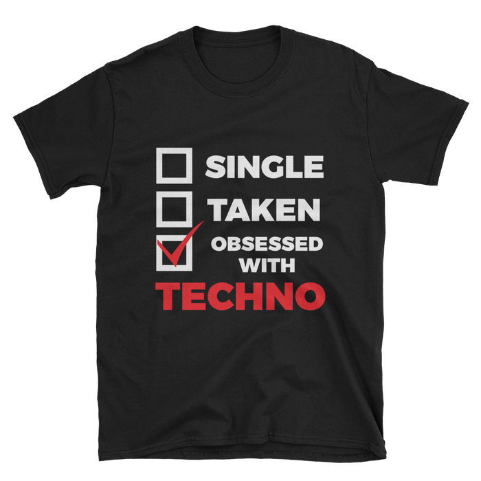 Single Taken Obsessed With Techno T-Shirt