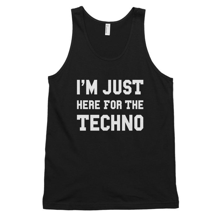I'm Just Here For The Techno Tank Top
