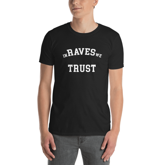 In Raves We Trust T-Shirt