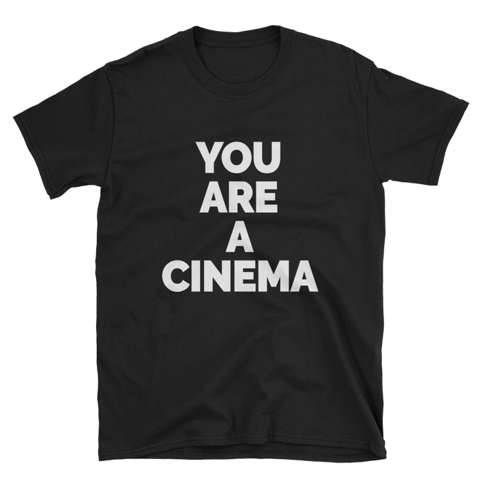 You Are A Cinema T-Shirt