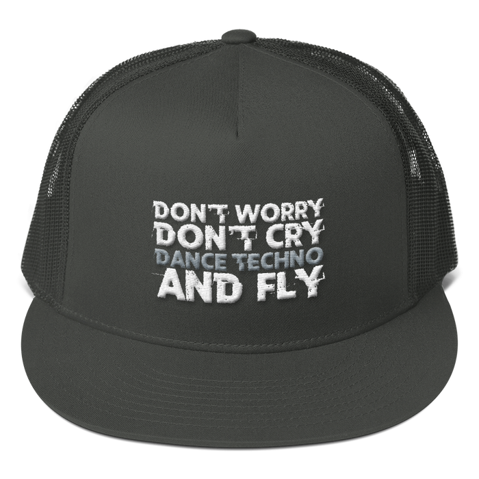 Don't Worry Don't Cry Dance Techno And Fly Mesh Back Snapback