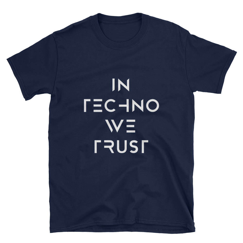 In Techno We Trust T-Shirt