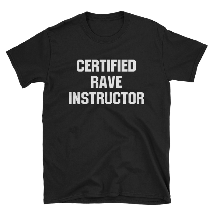 Certified Rave Instructor T-Shirt