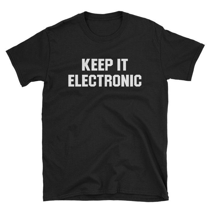 Keep It Electronic T-Shirt