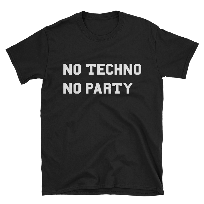 No Techno No Party T-Shirt