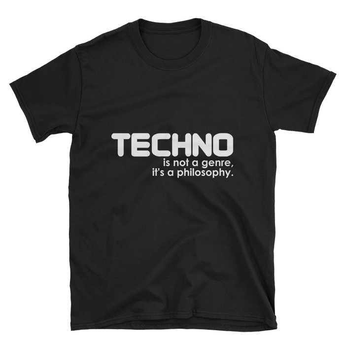 Techno Is Not a Genre It's a Philosophy T-Shirt