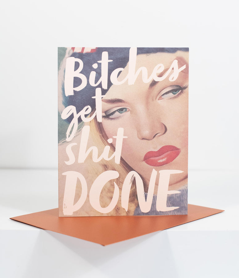 Bitches Get Sh*t Done Card
