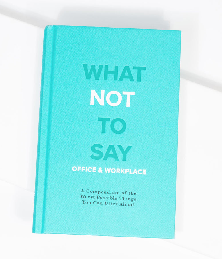 Office & Workplace What Not To Say Phrase Book